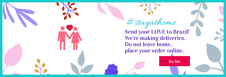 Covid-19 update - We are still delivering. Place your order Online. Flowers and Gifts to Brazil - Florist Online Brazil - Local Florist - Buy & Send Flowers
