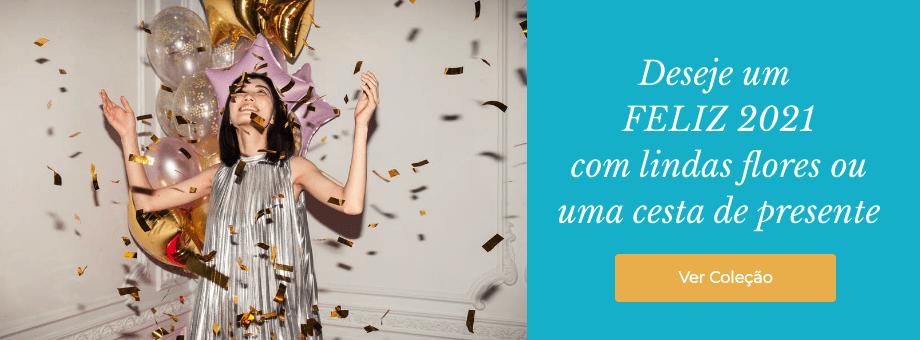 Flores e Cestas para desejar um feliz 2021 - Entregamos em Todo o Brasil