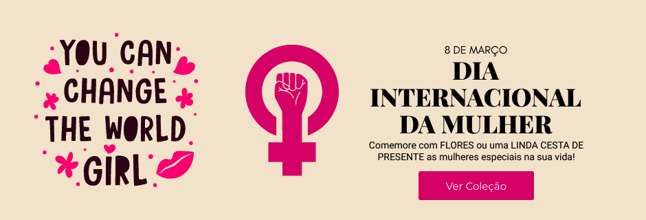 Rosas e Cestas de Presente para o Dia Internacional da Mulher - Entregamos em Todo o Brasil